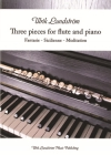 Three Pieces For Flute and Piano Ulrik Lundström