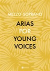 Arias For Young Voices Mezzo Soprano